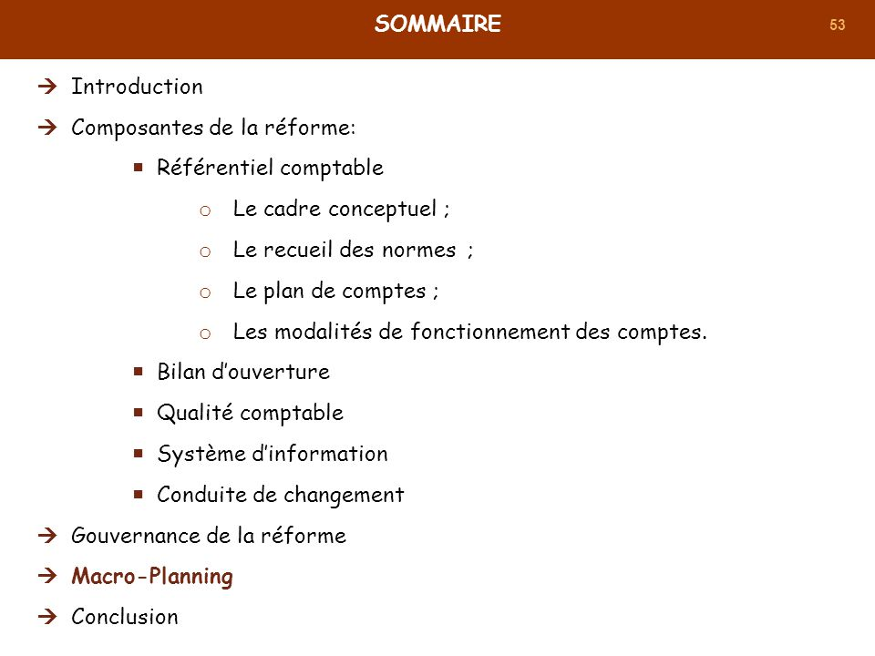 SOMMAIRE Introduction. Composantes de la réforme: Référentiel comptable. Le cadre conceptuel ; Le recueil des normes ;