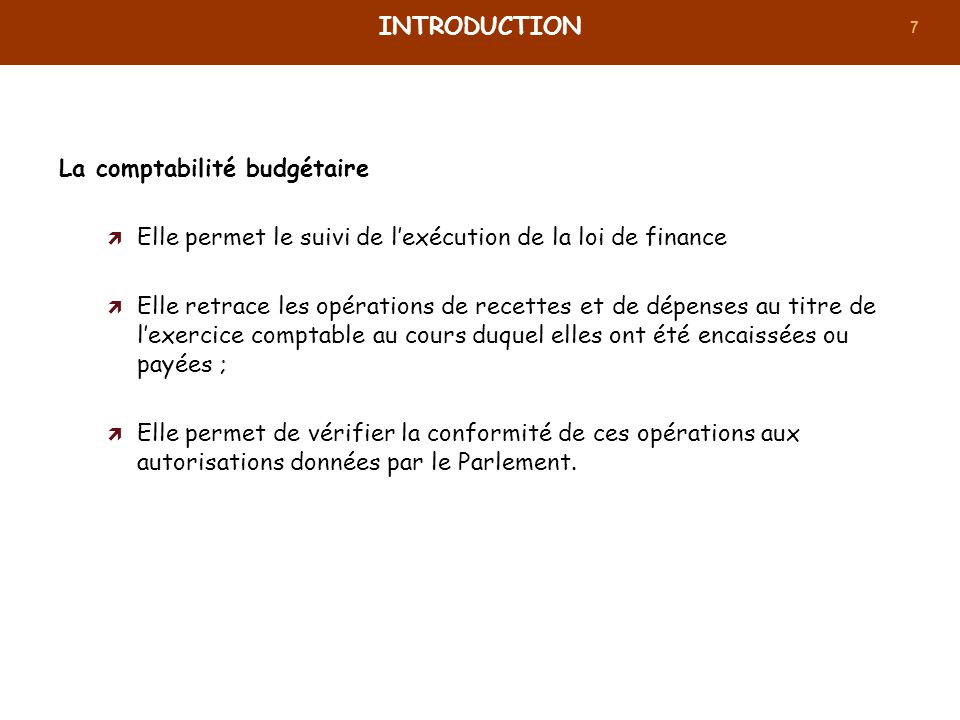Introduction La comptabilité budgétaire. Elle permet le suivi de l'exécution de la loi de finance.