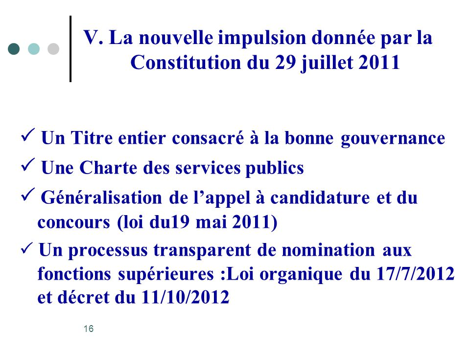 V. La nouvelle impulsion donnée par la Constitution du 29 juillet 2011
