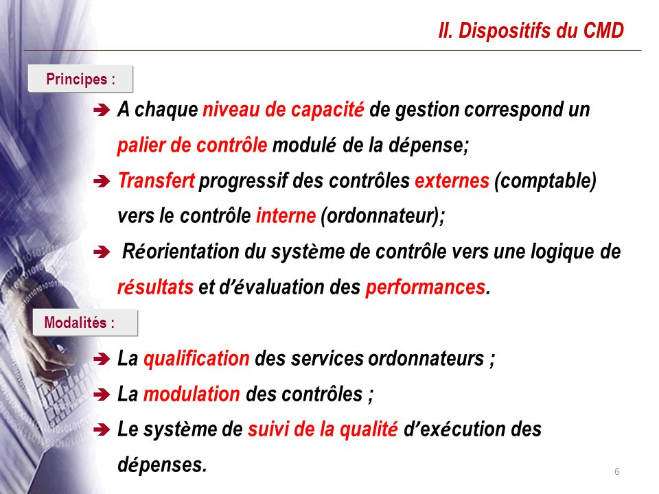 La qualification des services ordonnateurs ;