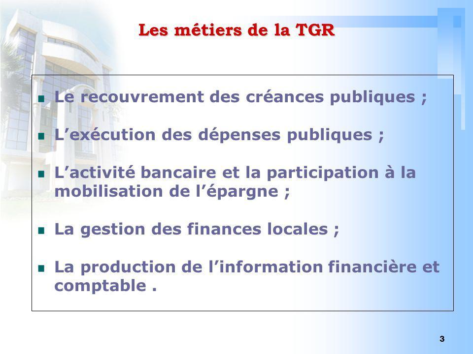 Les métiers de la TGR Le recouvrement des créances publiques ;