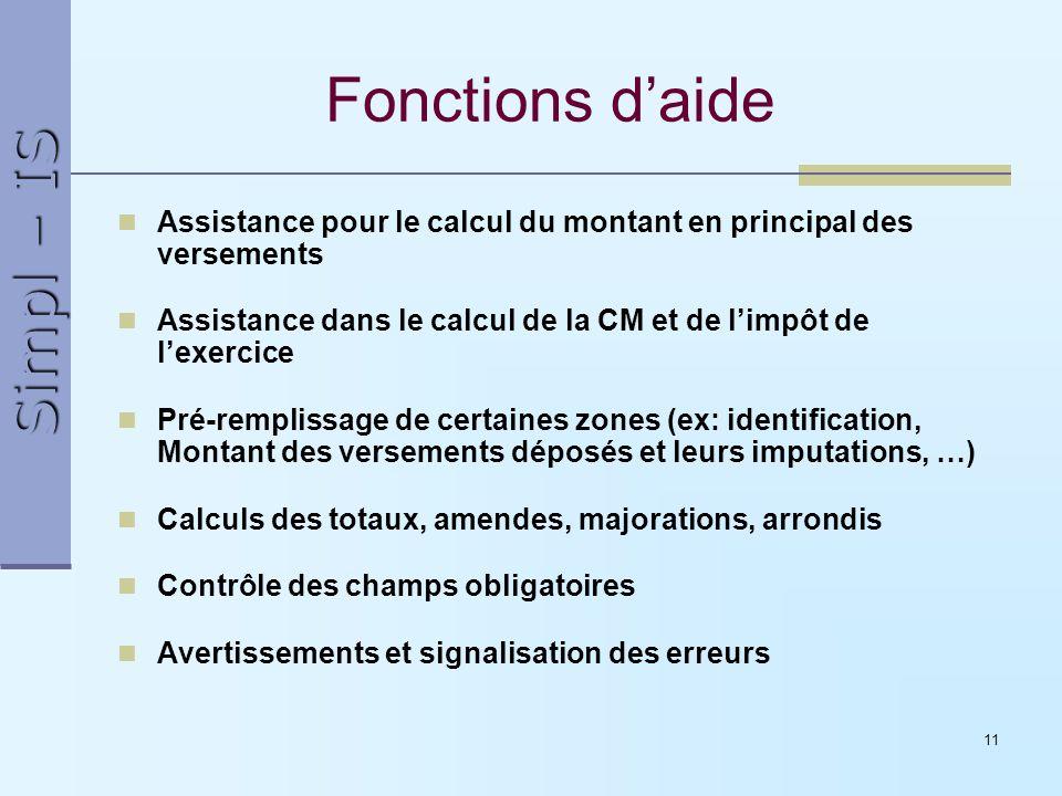 Fonctions d'aide Assistance pour le calcul du montant en principal des versements. Assistance dans le calcul de la CM et de l'impôt de l'exercice.