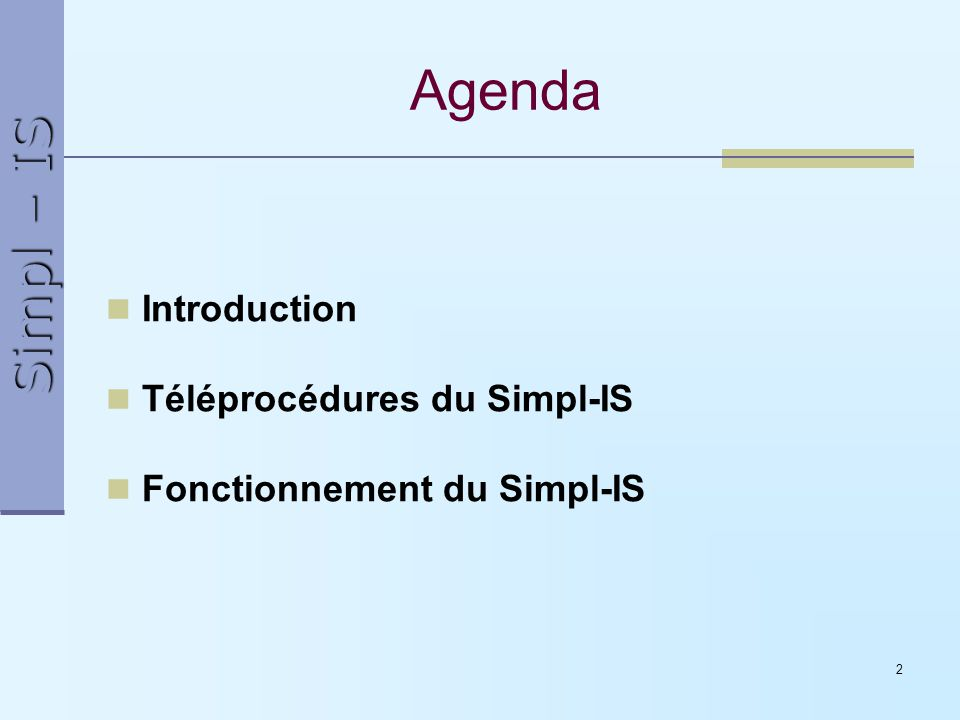Agenda Introduction Téléprocédures du Simpl-IS