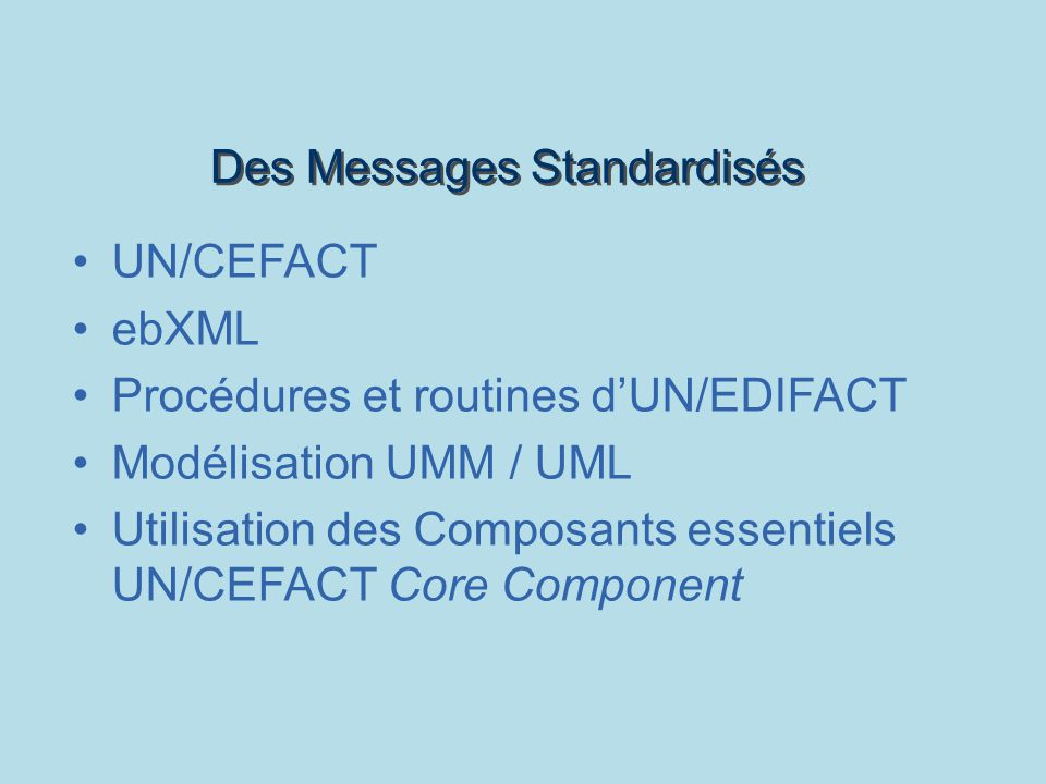 Des Messages Standardisés