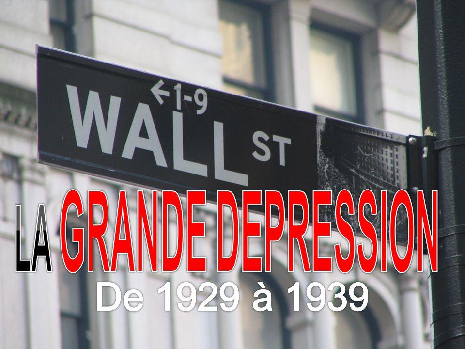LA GRANDE DEPRESSION De 1929 à 1939