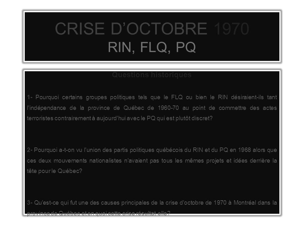 CRISE D'OCTOBRE 1970 RIN, FLQ, PQ