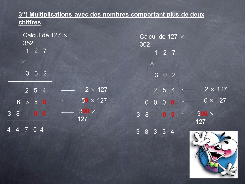 3°) Multiplications avec des nombres comportant plus de deux chiffres