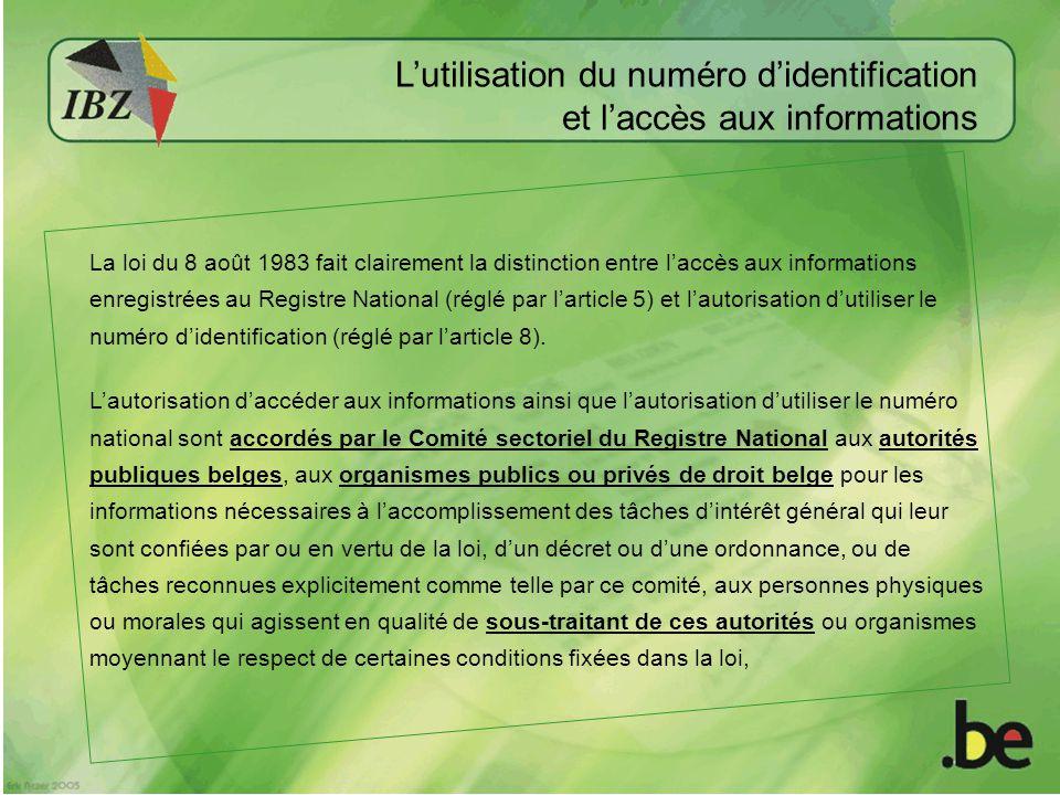 L'utilisation du numéro d'identification et l'accès aux informations