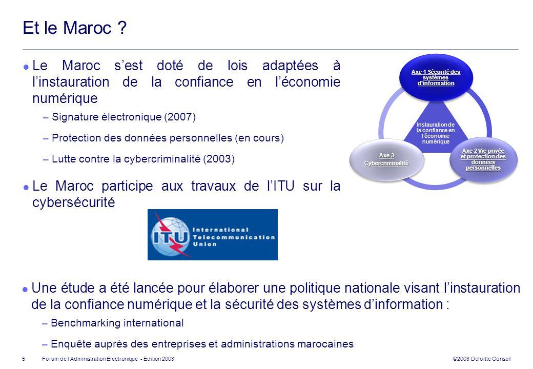 Et le Maroc Le Maroc s'est doté de lois adaptées à l'instauration de la confiance en l'économie numérique.