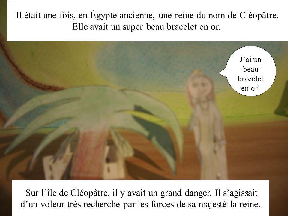 Il était une fois, en Égypte ancienne, une reine du nom de Cléopâtre.