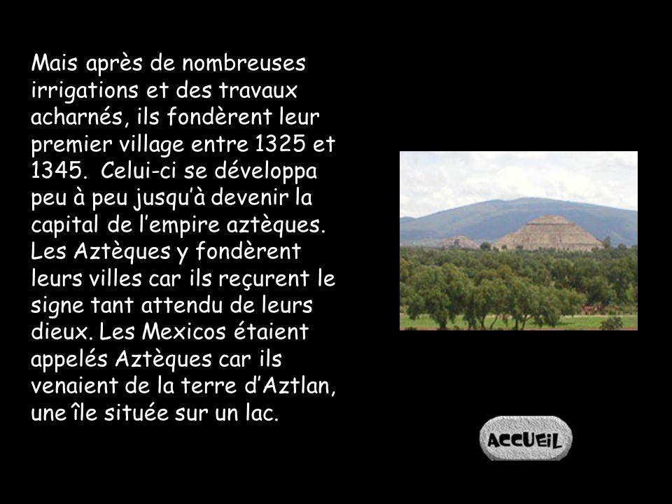 Mais après de nombreuses irrigations et des travaux acharnés, ils fondèrent leur premier village entre 1325 et 1345.