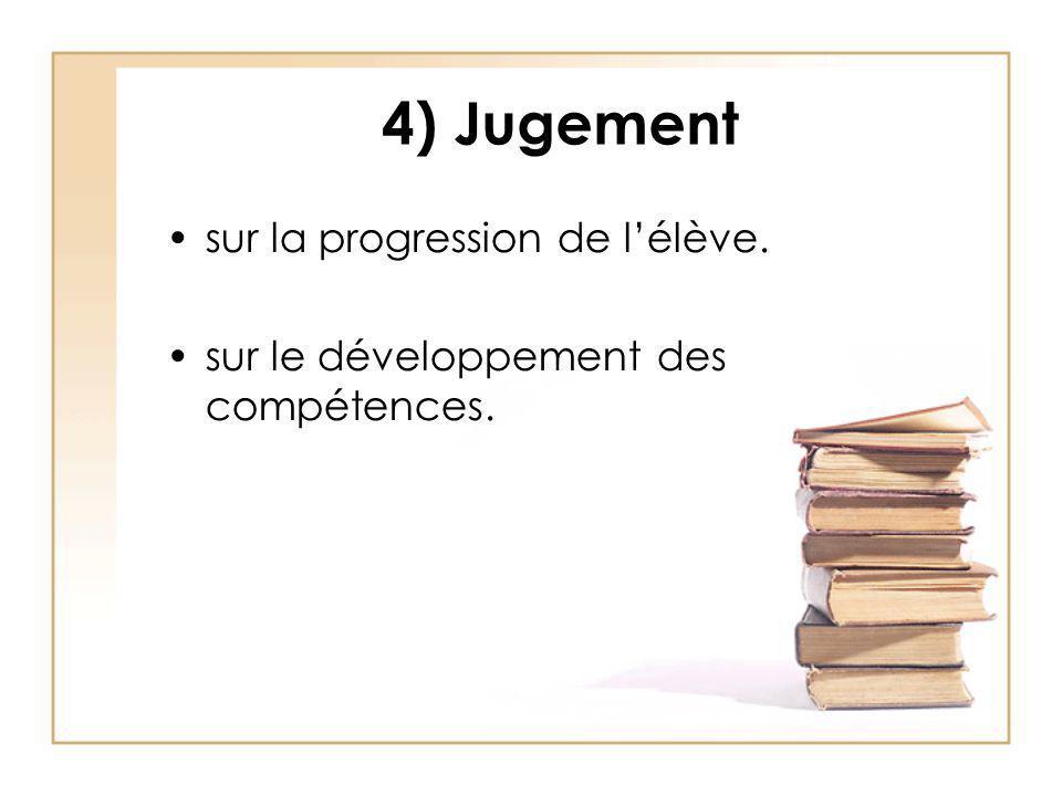 4) Jugement sur la progression de l'élève.