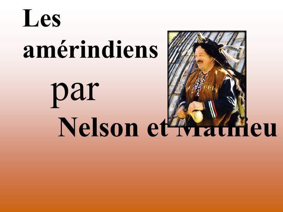Les amérindiens par Nelson et Mathieu