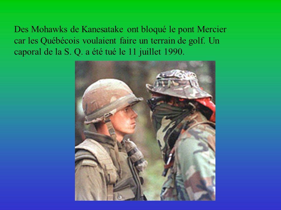 Des Mohawks de Kanesatake ont bloqué le pont Mercier car les Québécois voulaient faire un terrain de golf.