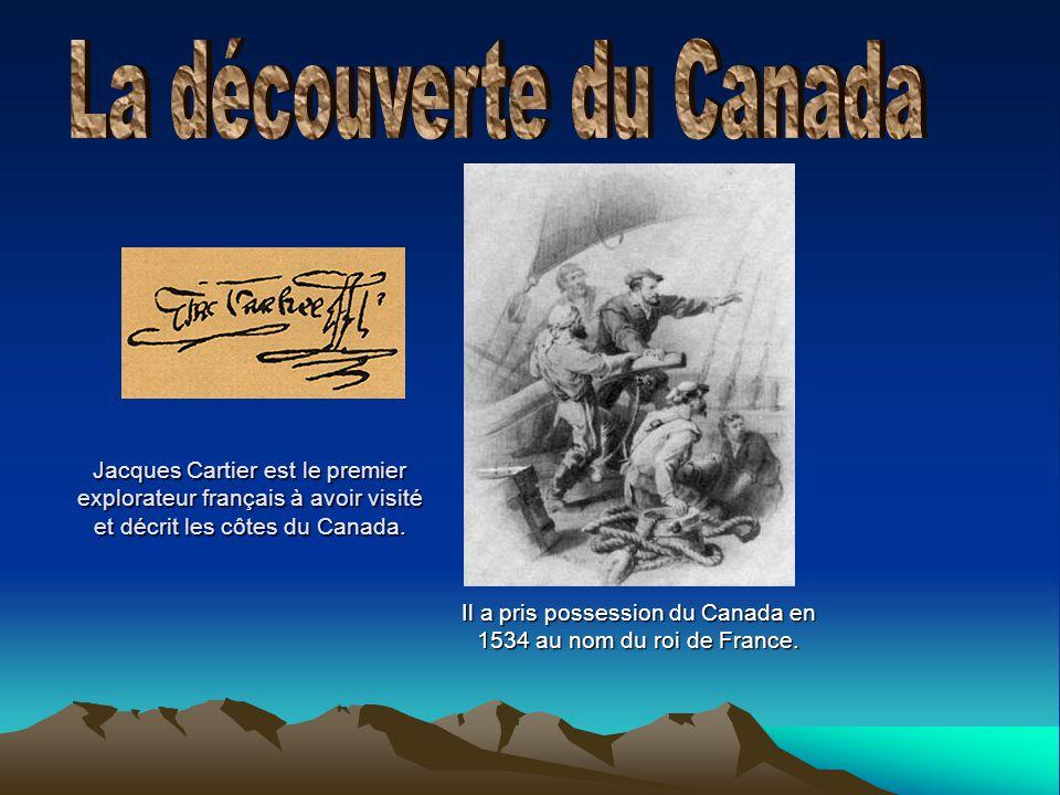 Il a pris possession du Canada en 1534 au nom du roi de France.