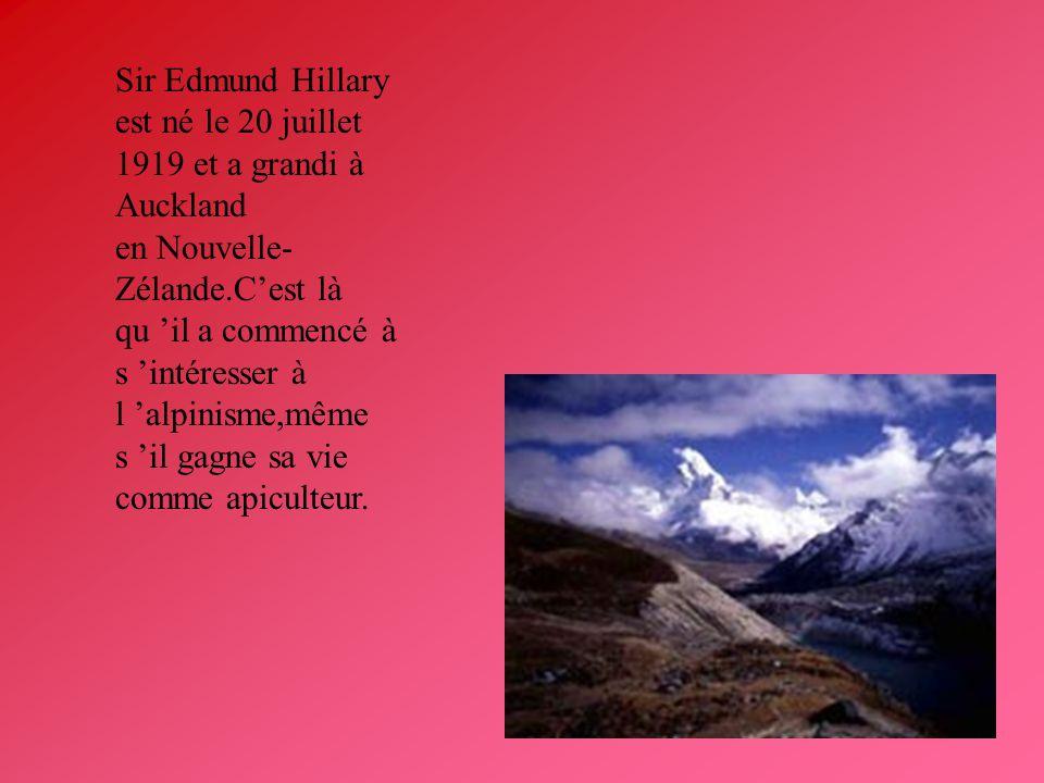 Sir Edmund Hillary est né le 20 juillet 1919 et a grandi à Auckland