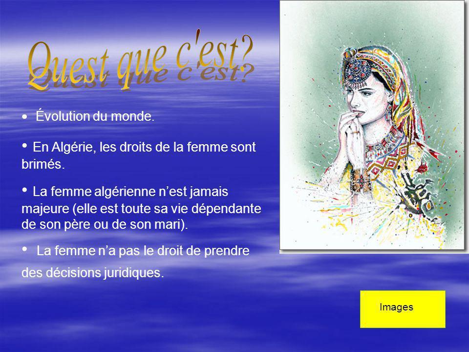 Quest que c est En Algérie, les droits de la femme sont brimés.
