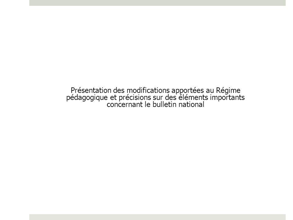 Présentation des modifications apportées au Régime pédagogique et précisions sur des éléments importants concernant le bulletin national