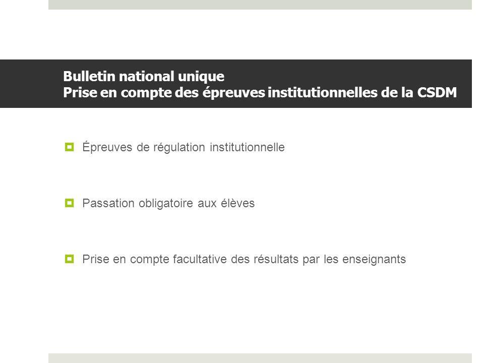 Bulletin national unique Prise en compte des épreuves institutionnelles de la CSDM
