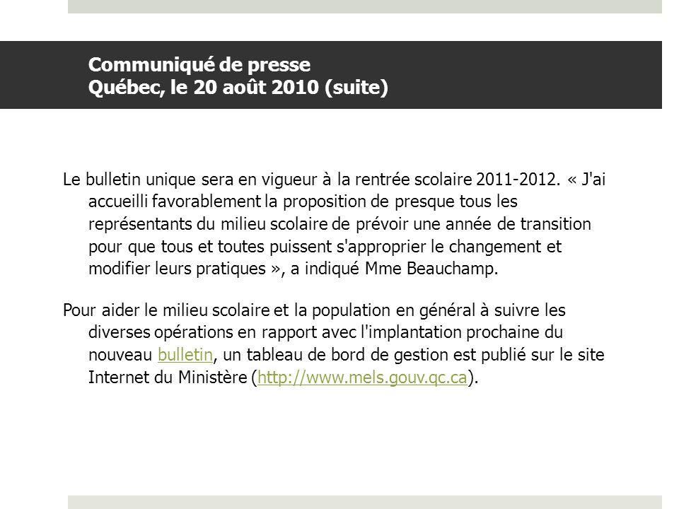 Communiqué de presse Québec, le 20 août 2010 (suite)