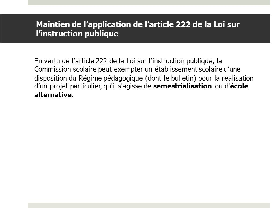 Maintien de l'application de l'article 222 de la Loi sur l'instruction publique