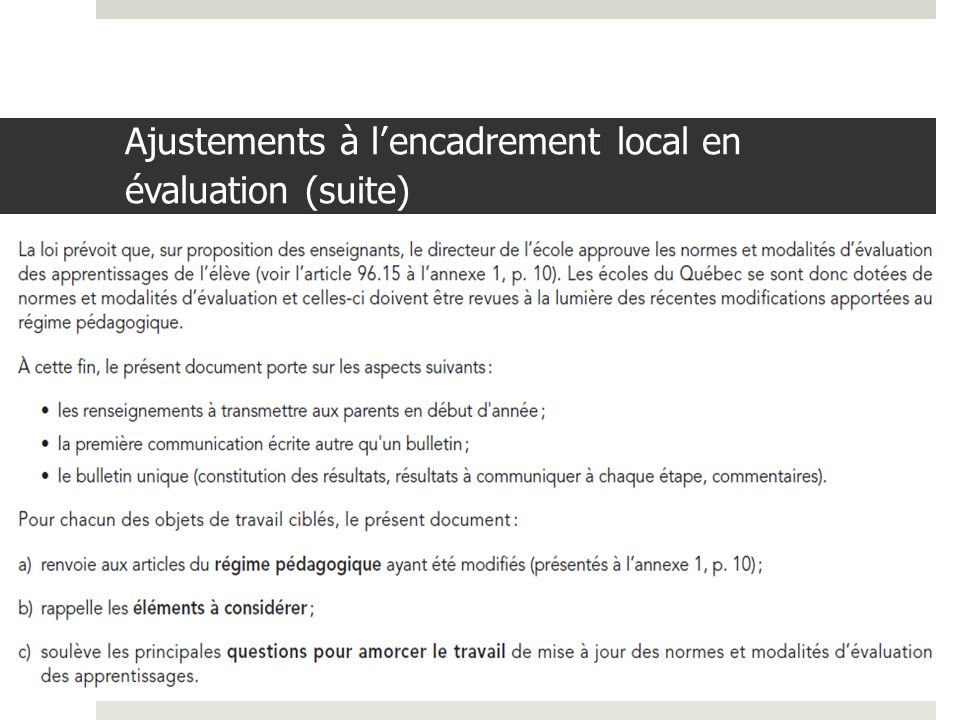 Ajustements à l'encadrement local en évaluation (suite)
