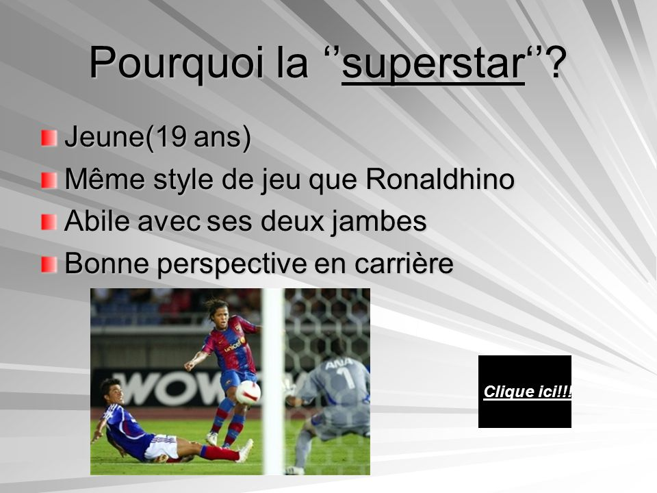 Pourquoi la ''superstar''