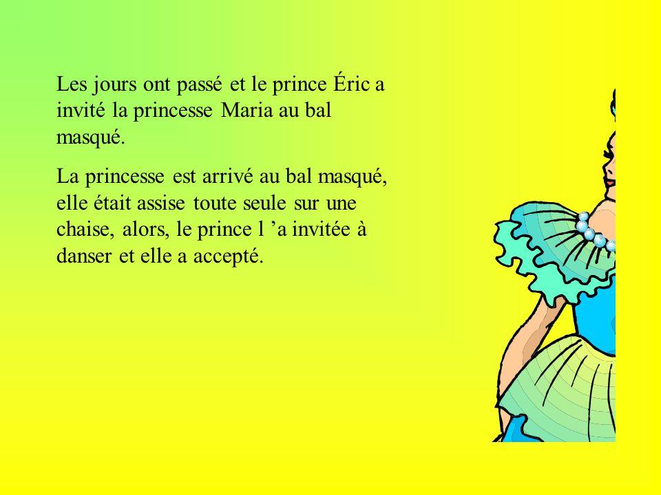 Les jours ont passé et le prince Éric a invité la princesse Maria au bal masqué.