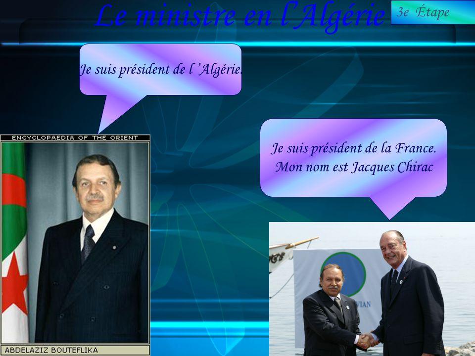 Le ministre en l'Algérie