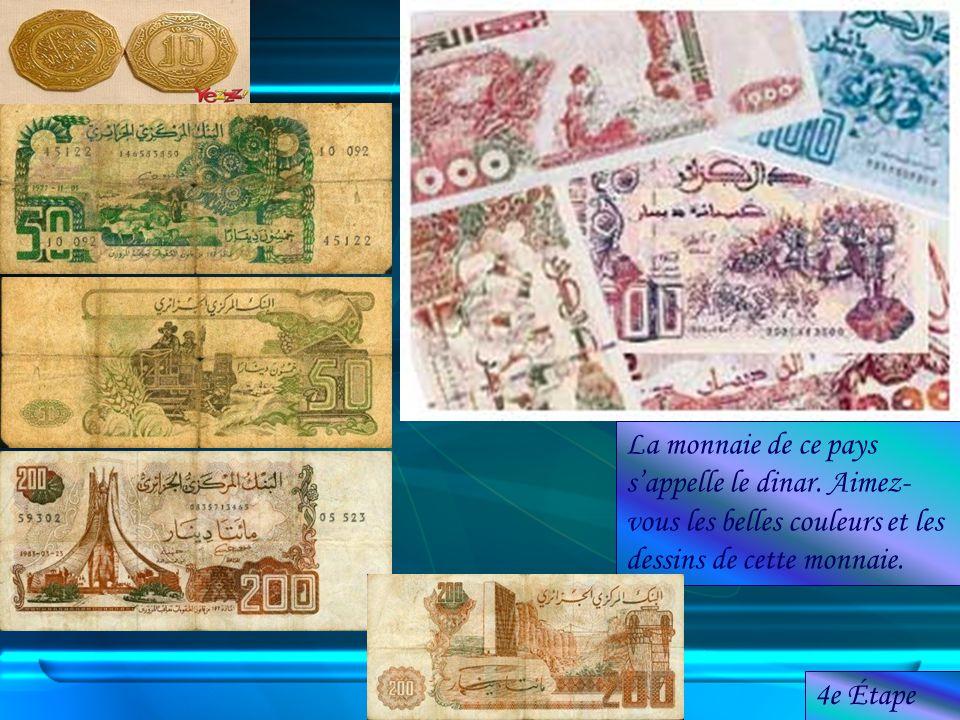 La monnaie de ce pays s'appelle le dinar