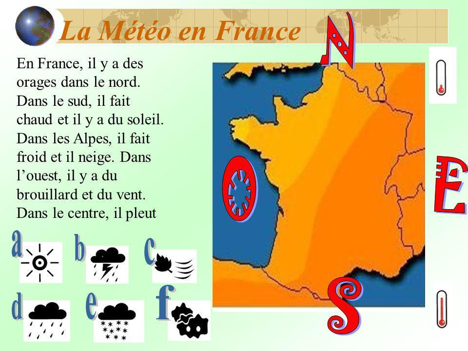 N O E S La Météo en France a b c f d e