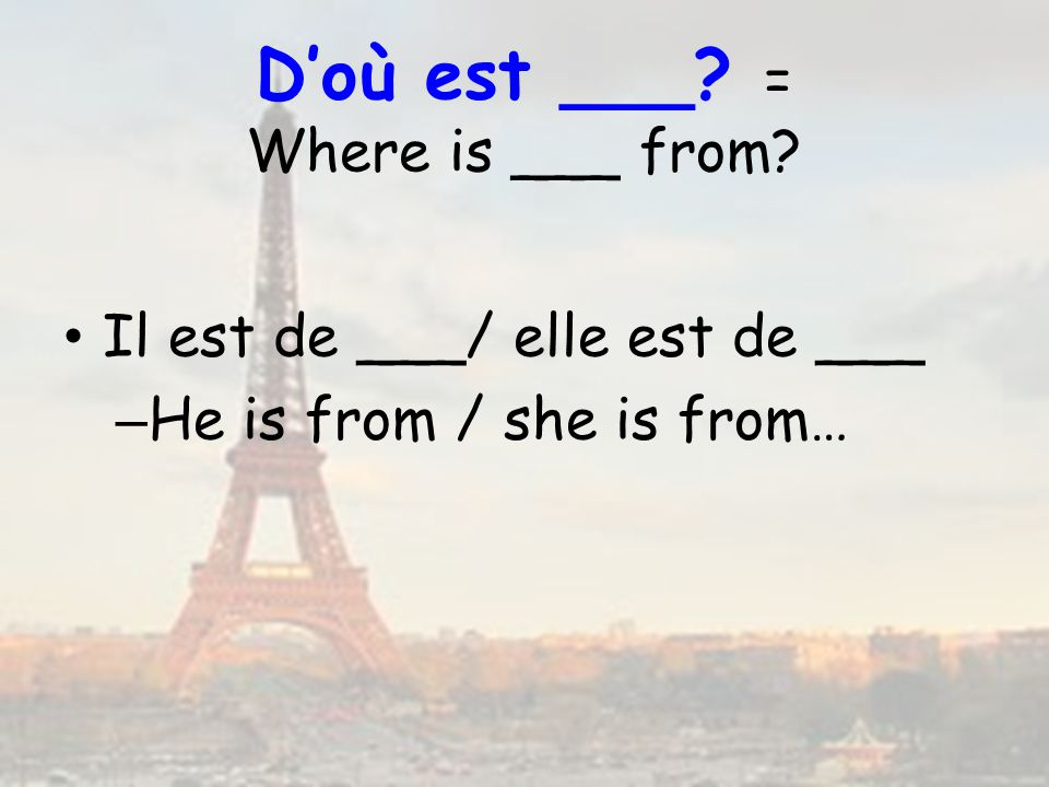 D'où est ___ = Where is ___ from