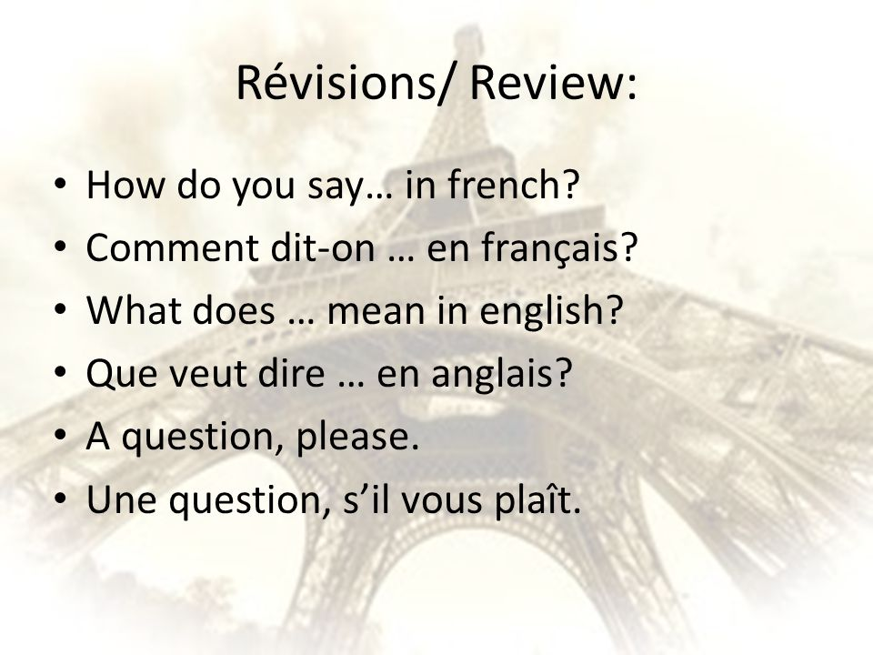 Révisions/ Review: How do you say… in french