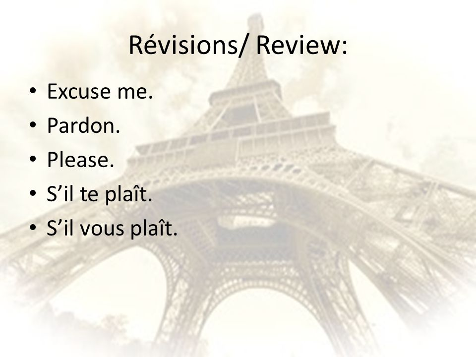 Révisions/ Review: Excuse me. Pardon. Please. S'il te plaît.