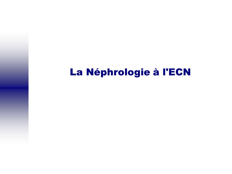 La Néphrologie à l ECN