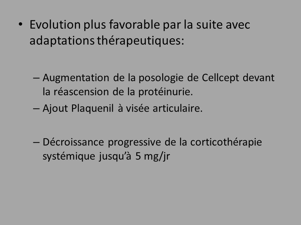 Evolution plus favorable par la suite avec adaptations thérapeutiques: