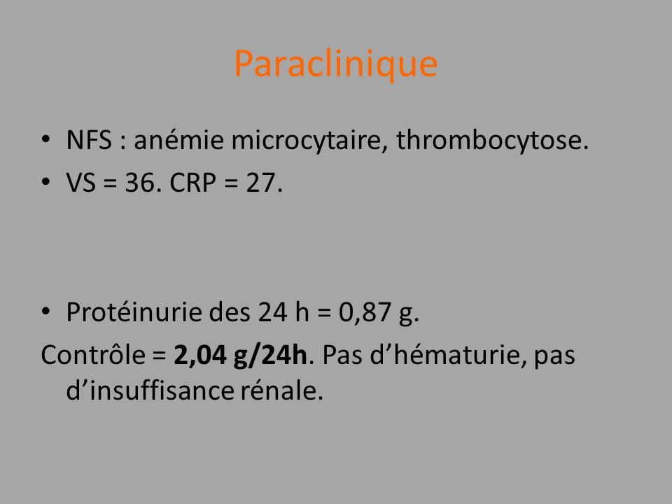Paraclinique NFS : anémie microcytaire, thrombocytose.