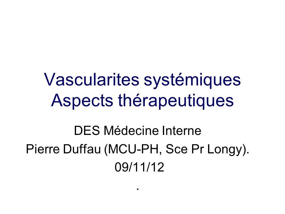 Vascularites systémiques Aspects thérapeutiques