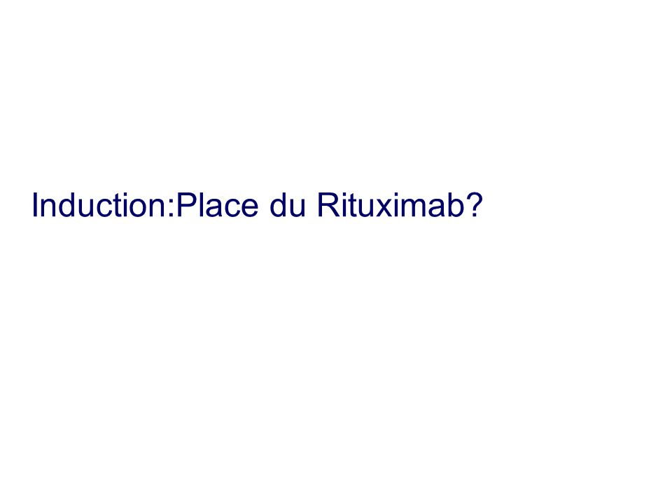 Induction:Place du Rituximab