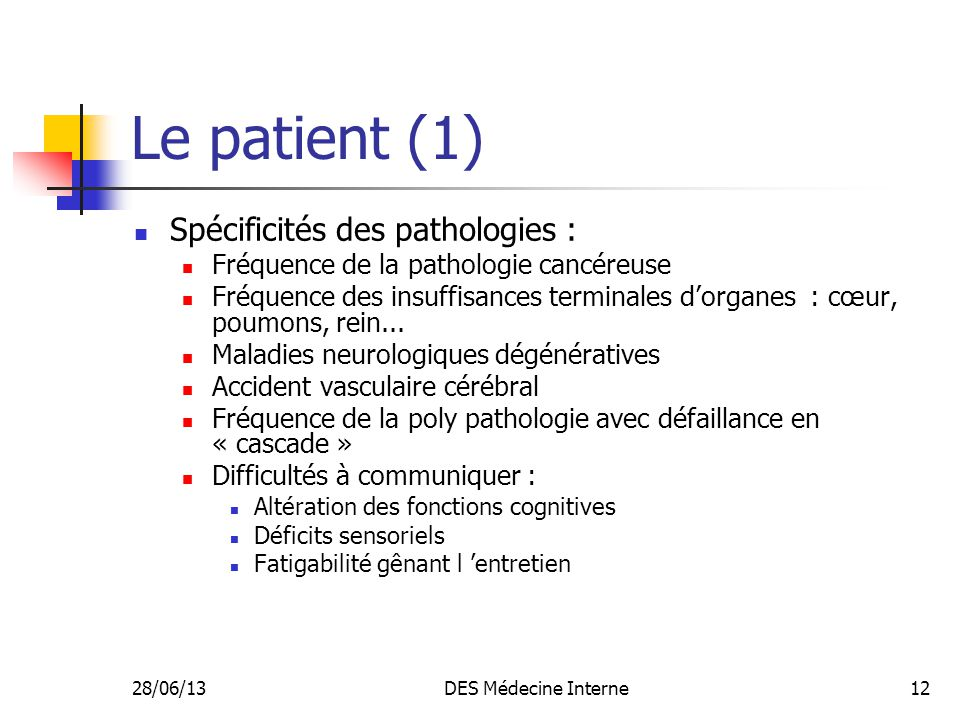 Le patient (1) Spécificités des pathologies :