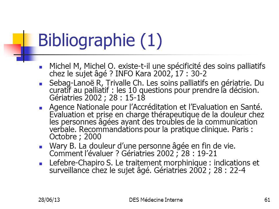 Bibliographie (1) Michel M, Michel O. existe-t-il une spécificité des soins palliatifs chez le sujet âgé INFO Kara 2002, 17 : 30-2.