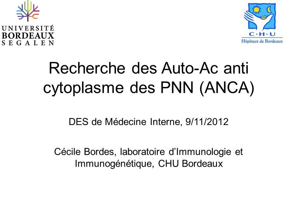 Recherche des Auto-Ac anti cytoplasme des PNN (ANCA)