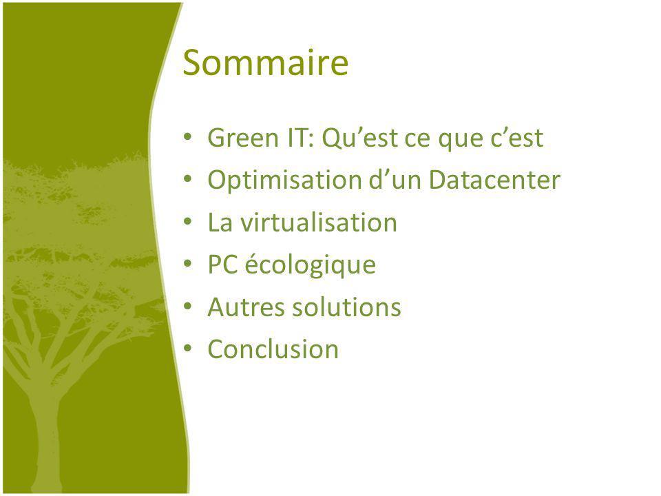 Sommaire Green IT: Qu'est ce que c'est Optimisation d'un Datacenter
