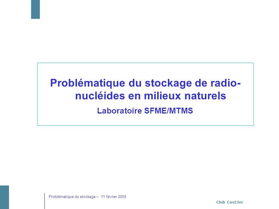 Problématique du stockage de radio- nucléides en milieux naturels
