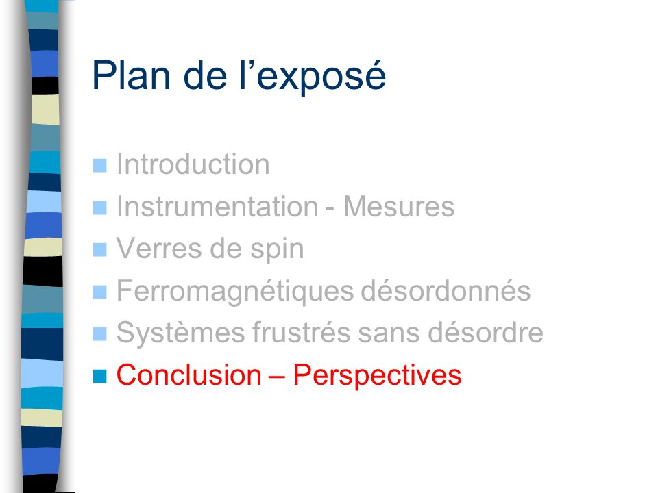 Plan de l'exposé Introduction Instrumentation - Mesures Verres de spin