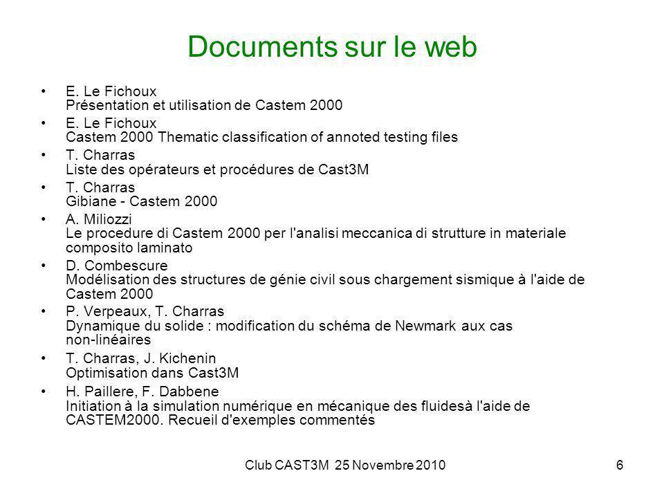 Documents sur le web E. Le Fichoux Présentation et utilisation de Castem 2000.