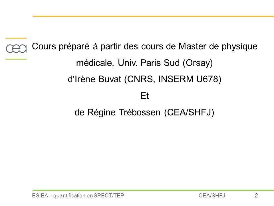 d'Irène Buvat (CNRS, INSERM U678) Et de Régine Trébossen (CEA/SHFJ)