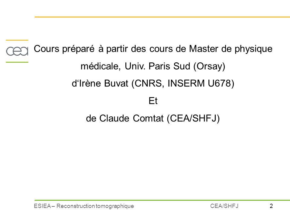 d'Irène Buvat (CNRS, INSERM U678) Et de Claude Comtat (CEA/SHFJ)