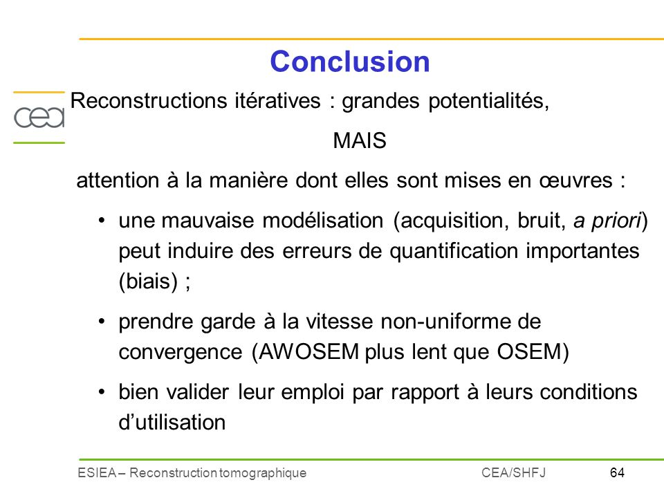 Conclusion Reconstructions itératives : grandes potentialités, MAIS