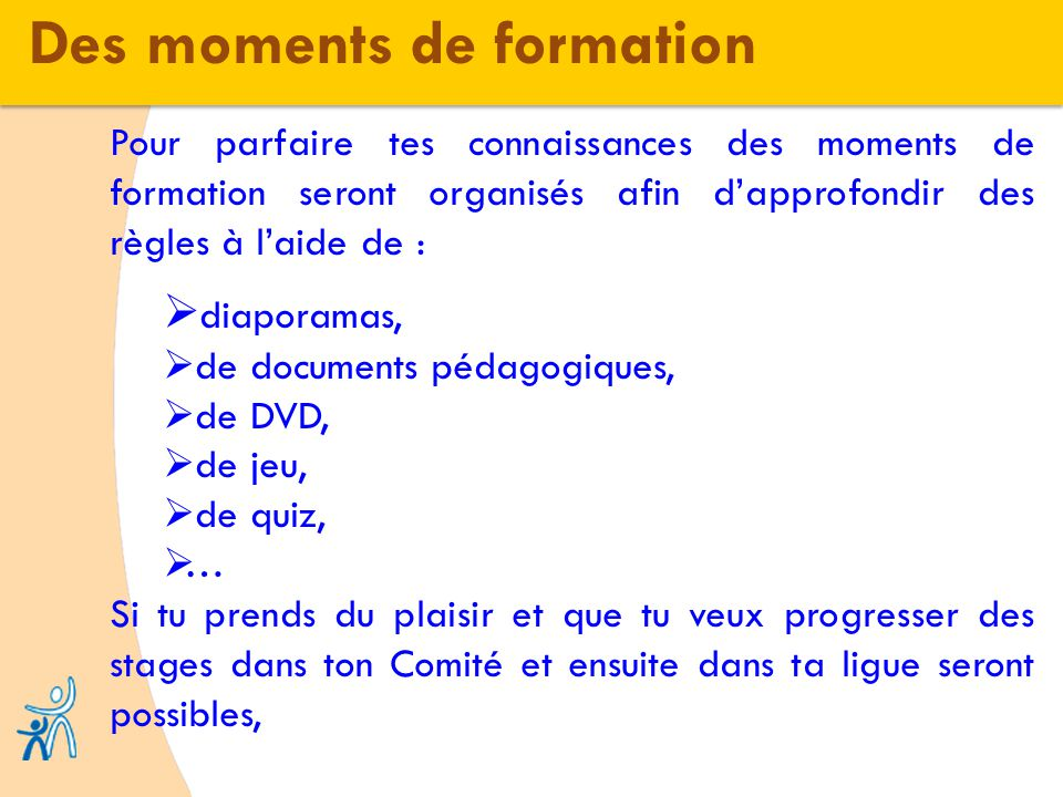 Des moments de formation